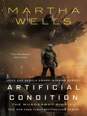 cover image of Artificial Condition--The Murderbot Diaries